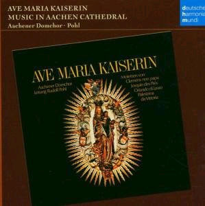 Aachener Domchor 여제의 아베 마리아 - 아헨 성당의 음악 (Ave Maria Kaiserin : Music In Aachen Cathedral)