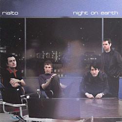 Rialto - Night On Earth