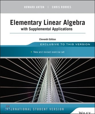 Elementary Linear Algebra with Supplemental Applications 11/e