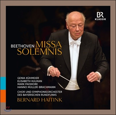 Bernard Haitink / Mark Padmore 베토벤: 장엄미사 (Beethoven: Missa Solemnis)