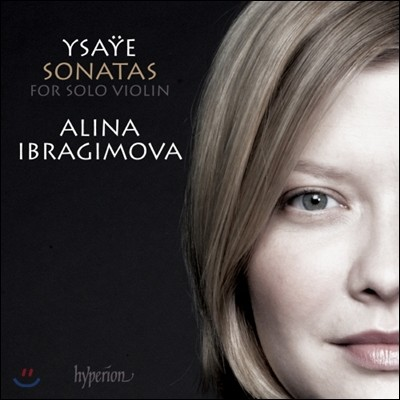 Alina Ibragimova 이자이: 무반주 바이올린 소나타 전곡집 - 알리나 이브라기모바 (Ysaye: Six Sonatas for solo violin Op. 27)