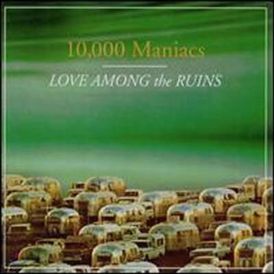 10000 Maniacs / Love Among The Ruins (수입/미개봉)