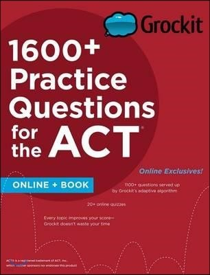 Grockit 1600+ Practice Questions for the ACT
