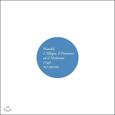 Paul McCreesh 헨델: 오라토리오 '알레그로 / 펜세로소 / 모데라토 1740' (Handel: L'Allegro / il Penseroso ed il Moderato)