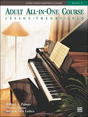 Alfred's Basic Adult All-In-One Course, Level 3 : Lesson, Theory, Solo