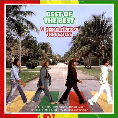 A Reggae Tribute to The Beatles: Best of The Best (비틀즈 레게 트리뷰트 앨범)