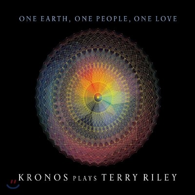Kronos Quartet 테리 라일리 작품집 (Terry Riley: One Earth, One People, One Love)