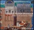 La Reverdie 베니스의 찬란한 영광 - 중세 베니스 총독을 위한 음악 (Venecie Mundi Splendor- Marvels of Medieval Venice / Music for the Doges, 1330-1430)