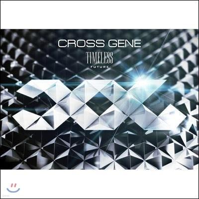 크로스 진 (Cross Gene) / Timeless -Future- (CD+DVD) (초회반/수입/미개봉)