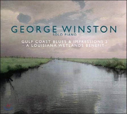 [중고] George Winston / Gulf Coast Blues & Impressions 2 : A Louisiana Wetlands Benefit (Digipack)