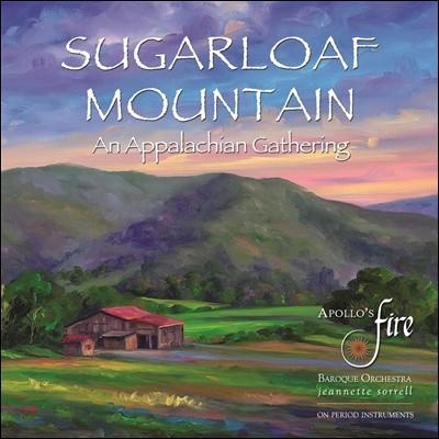 Apollo's Fire 슈거로프산 - 애팔래치아 지역의 음악 (Sugarloaf Mountain - An Appalachian Gathering)