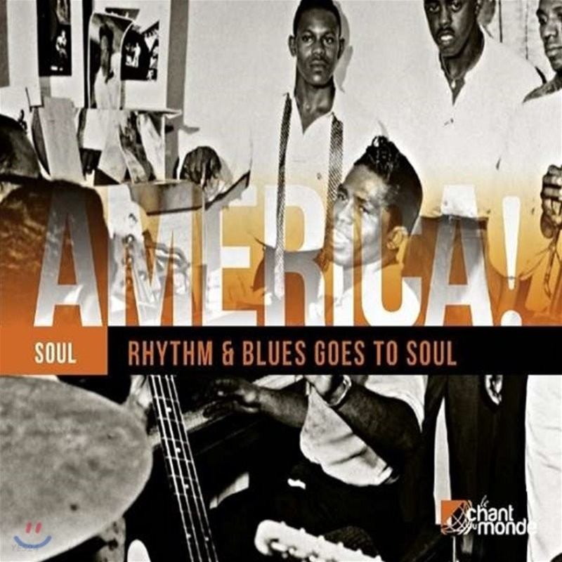 미국의 소울 음악 모음집 (America! Soul: Rhythm & Blues Goes To Soul)