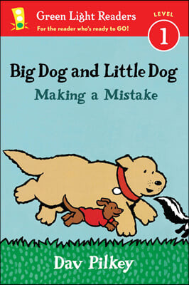 Green Light Readers Level 1 : Big Dog and Little Dog Making a Mistake