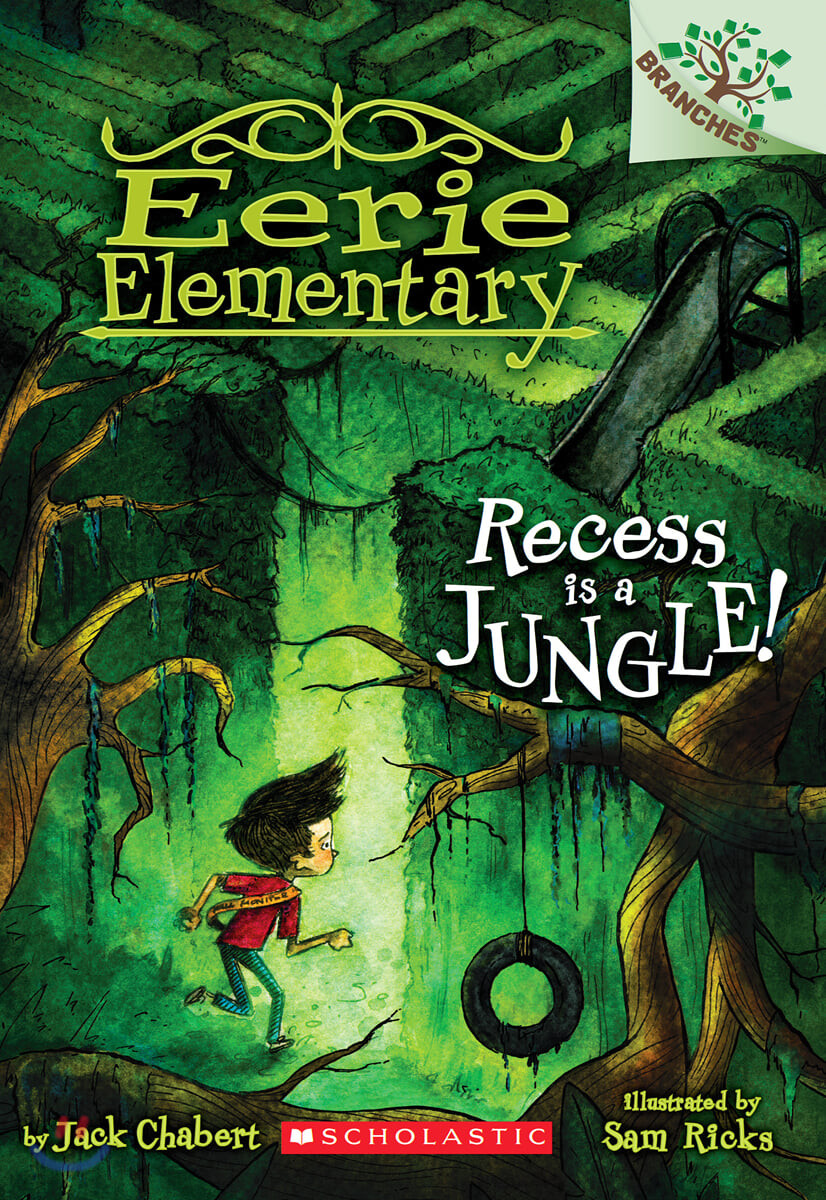 Branches / Eerie Elementary #3: Recess Is a Jungle!
