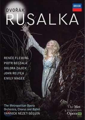 Renee Fleming 드보르작: 루살카 블루레이 (Dvorak: Rusalka, Op. 114)
