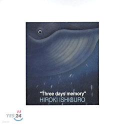 Hiroki Ishiguro - Three Days Memory