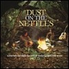 Dust On The Nettles: A Journey Through The British Underground Folk Scene 1967-72