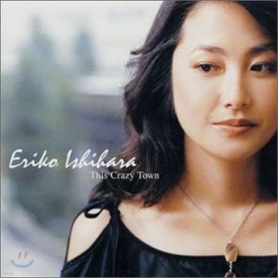 Eriko Ishihara (이시하라 에리코) - This Crazy Town