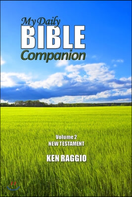 My Daily Bible Companion - Volume 2 - New Testament: A Comprehensive Study Guide and Bible Commentary