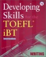 Developing Skills for the TOEFL iBT Writing : Intermediate