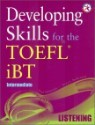 Developing Skills for the TOEFL iBT Listening : Intermediate