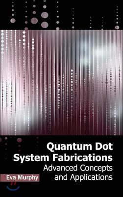 Quantum Dot System Fabrications