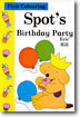 Spot's Birthday Party (First Colouring)