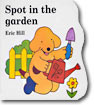 Spot in the Garden (Board Book)