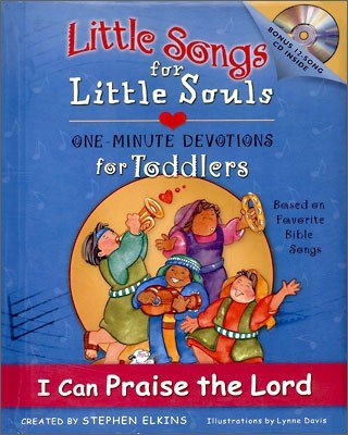 Little Song for Little Souls : I Can Praise the Lord (BOOK & CD)