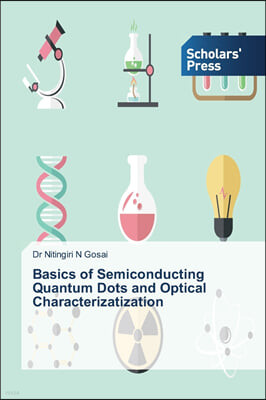 Basics of Semiconducting Quantum Dots and Optical Characterizatization