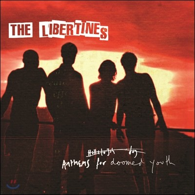 The Libertines - Anthems For Doomed Youth (Deluxe Edition)