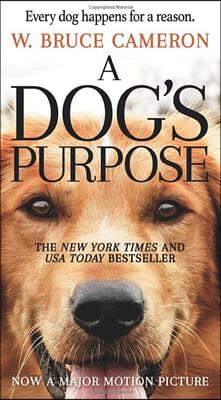 A Dog's Purpose: A Novel for Humans : 영화 '베일리 어게인' 원작 소설