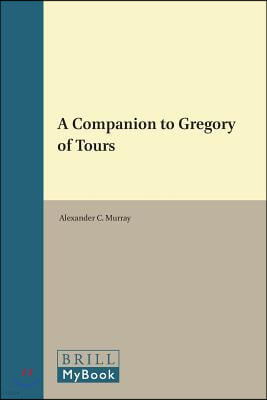 A Companion to Gregory of Tours