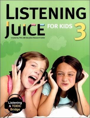 Listening Juice for Kids 3 : Listening & TOEIC Bridge