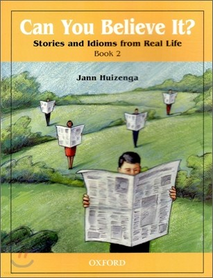 Can You Believe It? 2 : Stories and Idioms from Real Life