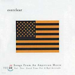Everclear - Songs From An American Movie Vol.2 : Good Time For A Bad Attitude