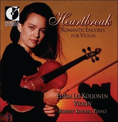 Elissa Lee Koljonen 바이올린 소품집: 하트브레이크 (Heartbreak: Romantic Encores For Violin)
