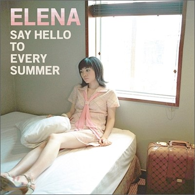 Elena (에레나) 1집 - Say Hello to Every Summer
