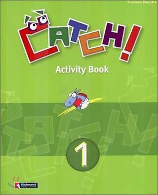 Catch! 1 : Activity Book