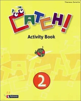 Catch! 2 : Activity Book