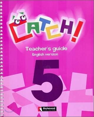 Catch! 5 : Teacher's Guide