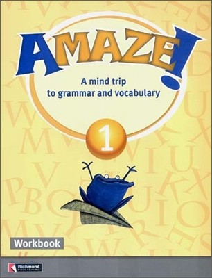 Amaze! 1 : Workbook - A Mind Trip to Grammar and Vocabulary