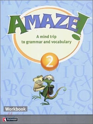 Amaze! 2 : Workbook - A Mind Trip to Grammar and Vocabulary
