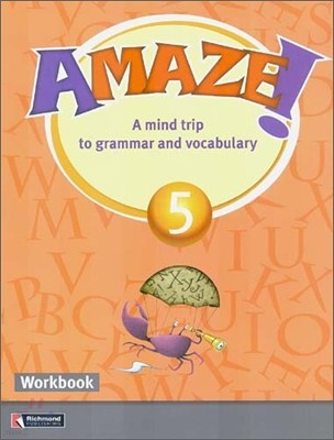 Amaze! 5 : Workbook - A Mind Trip to Grammar and Vocabulary