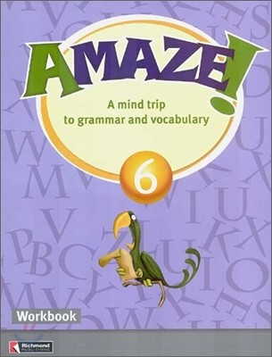 Amaze! 6 : Workbook - A Mind Trip to Grammar and Vocabulary