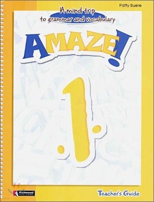 Amaze! 1 : Teacher's Guide - A Mind Trip to Grammar and Vocabulary