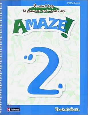 Amaze! 2 : Teacher's Guide - A Mind Trip to Grammar and Vocabulary