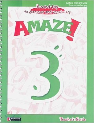 Amaze! 3 : Teacher's Guide - A Mind Trip to Grammar and Vocabulary