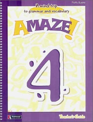 Amaze! 4 : Teacher's Guide - A Mind Trip to Grammar and Vocabulary