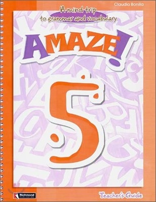 Amaze! 5 : Teacher's Guide - A Mind Trip to Grammar and Vocabulary